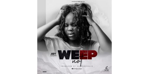 Weep Not | Joy Joseph